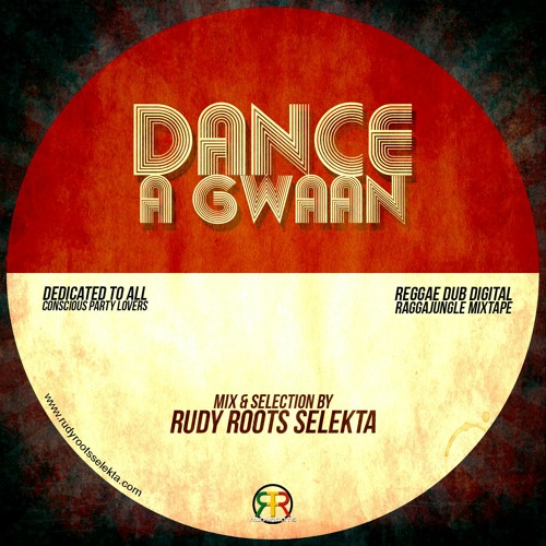 Dance A Gwaan Mixtape - Rudy Roots Selekta