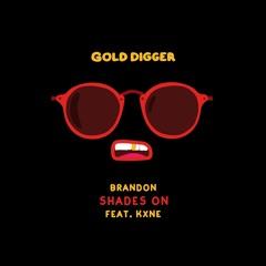 BRANDON - Shades On feat. KXNE [Gold Digger]