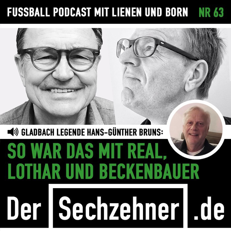 """""""So war das mit Real, Lothar und Beckenbauer"""" Gladbach-Legende Bruns im Sechzehner No.63"""