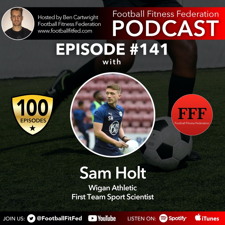 "#141 ""Relentless"" With Sam Holt"