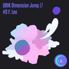 UBIK Dimension Jump // #5 F.Leo