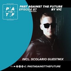 Past Against The Future 87 with Scolario (June 2021)