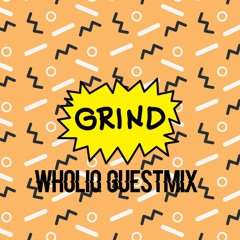 GRINDTAPE | WHOLIO GUESTMIX | RAADIO 2 [24.07.21]