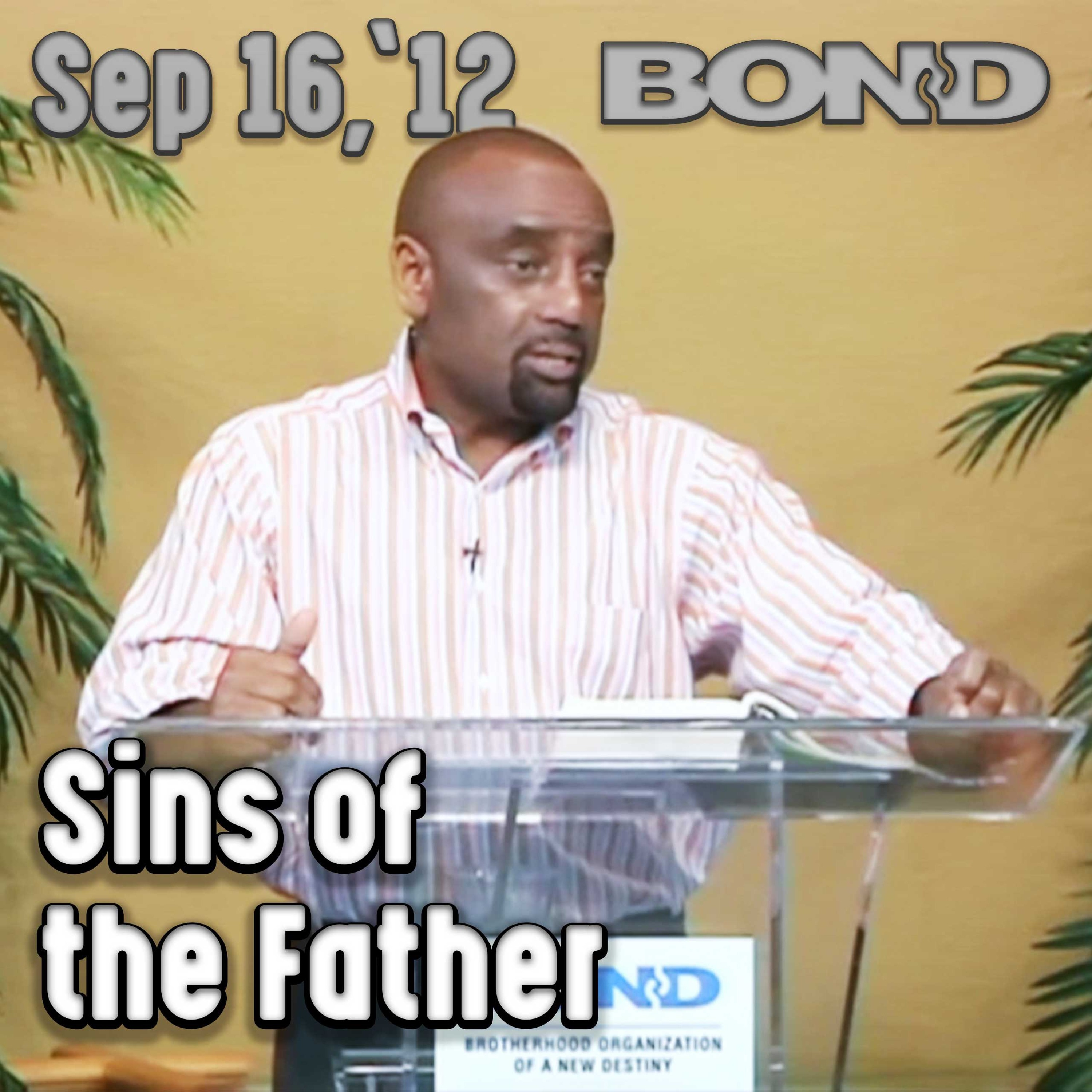 09/16/12 Sin and Its Impact on Your Life and the World (Archive)