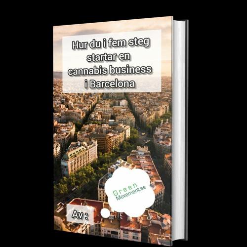 #423: Hur du i 5 steg startar en cannabis business i Barcelona
