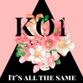 KO1 It's All The Same Artwork