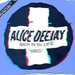 Alice Deejay - Back In My Life (Soul Edifice Tribute) - FREE DL