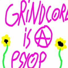 Grindcore Is A Psyop