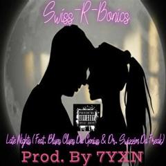 Late Nights (Feat. Blues Clues Da Genius & Dr. Swizzim Da Freak) (Prod. By 7YXN)
