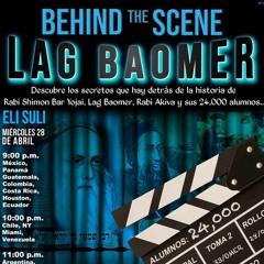 LAG BAOMER, DETRAS DE LA HISTORIA DE R. AKIVA Y SUS 24,000 ALUMNOS, R. SHIMON BAR YOJAI Y LAG BAOMER