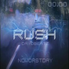 """""""RUSH"""" (PROD. DAYOBEATZ)"""