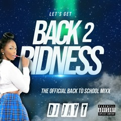 #Back2Bidness 🔥   The Official Back to School Mixx