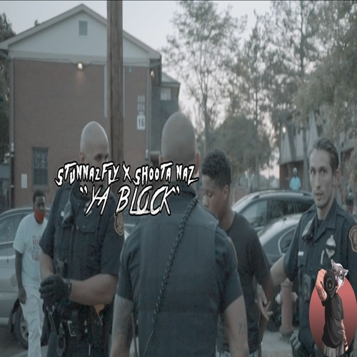 Stunna2Fly X Shooter Naz - Yo Block