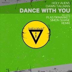 Holy Aliens & Dawn Tallman - Dance With You (Plastikmarket Remix)