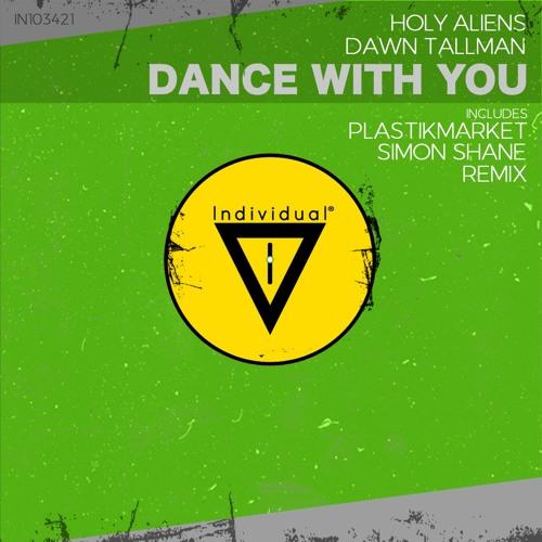 Holy Aliens & Dawn Tallman - Dance With You (Simon Shane Remix)