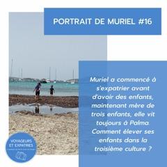Portrait #16 - S'expatrier à Majorque, Muriel y vit depuis 7 ans