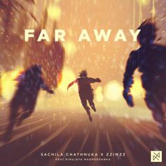 Sachila Chathnuka & ZzimzZ - Far Away (feat. Dinu Jay) [UXN Release]