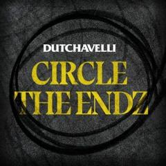 Dutchavelli - Circle The Endz (SOULSTATE Remix)
