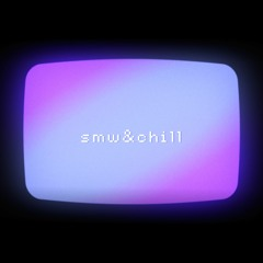 smw&chill
