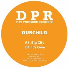 🎵 Dubchild - It's Over (DPR Recordings) [Reggae Dubstep]