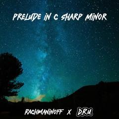 Rachmaninoff x D.R.U. - Prelude in C Sharp Minor