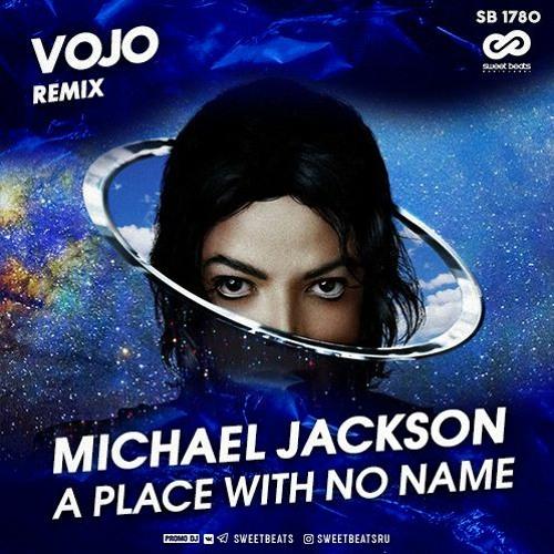 Michael Jackson - A Place With No Name (VoJo Remix)[Free Download]