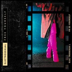 PREMIERE : Electrosexual - Free Yourself (Version de Nuit)