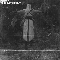 DREER - The Impotent