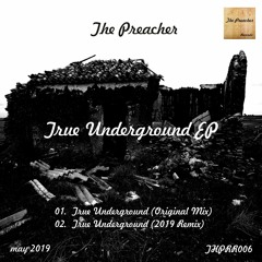 The Preacher - True Underground EP - The Preacher Records (THPRR006)