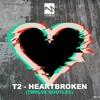 Download T2 Heartbroken (Twelve Bootleg) Mp3