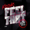 Feel That (Dirty Version) [feat. Raven Felix]