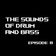 The Sounds of Drum and Bass Episode 8 with Tru Sounds