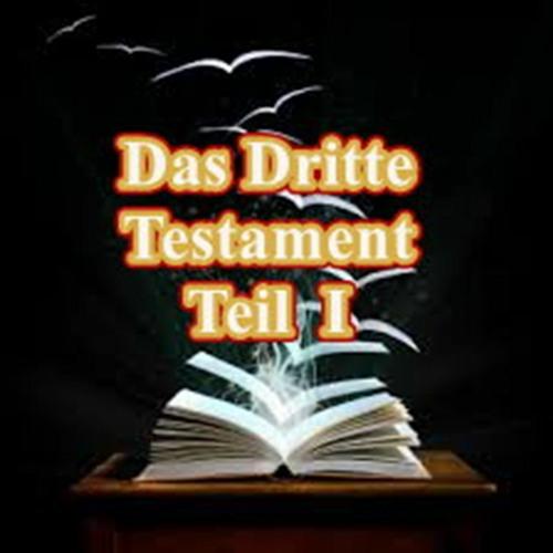 Das Dritte Testament - Teil I - Abschnitt I - VI (Kapitel 1 - 27)