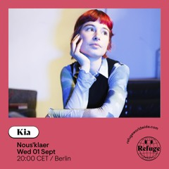 Kia for Refuge Radio: Nous'klaer Showcase
