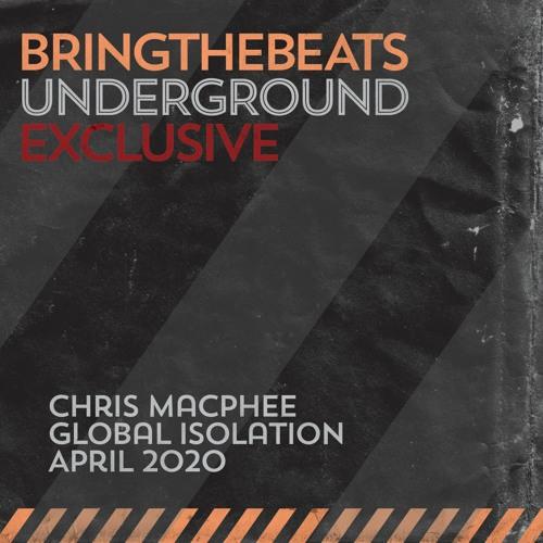 Chris MacPhee - Global Isolation - April 2020