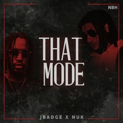 JBadge x Nuk - THAT MODE