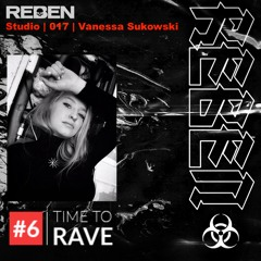 Vanessa Sukowski - Time to Rave #6 (REBEN Frankfurt Edition)