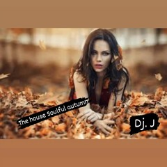 The Mix...Soulful house Autumn 21