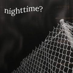 nighttime?