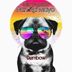 Mix Guarda Pan Pa Mayo Dembow  Dj Betto