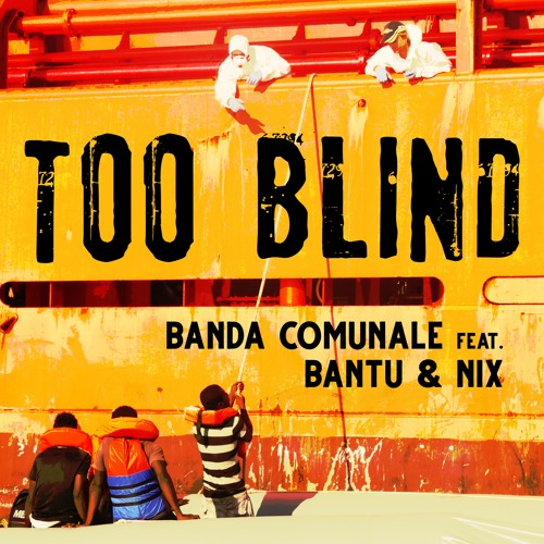 Too Blind (Preview) - Banda Comunale feat. BANTU & NIX