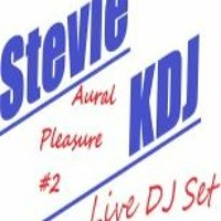Aural Pleasures * #2 *Stevie KDJ * Recorded Live DJ Set