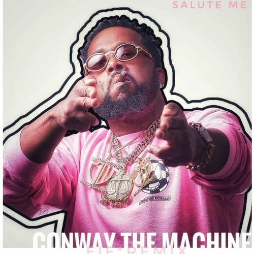 Salute Me [Fif*D'men5ion Remix]- Conway the Machine