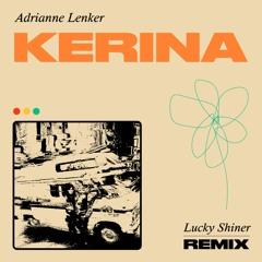 Adrianne Lenker - Kerina (Lucky Shiner Remix)