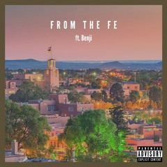 From The Fe (ft. Benji)