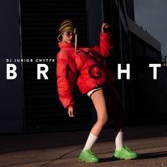 DJ Junior CNYTFK - Bright