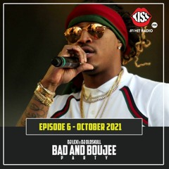 Bad and Boujee Party on Kiss FM - episode 6