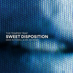 The Temper Trap - Sweet Disposition (Dave Ruthwell & Mr. Sid Remix)