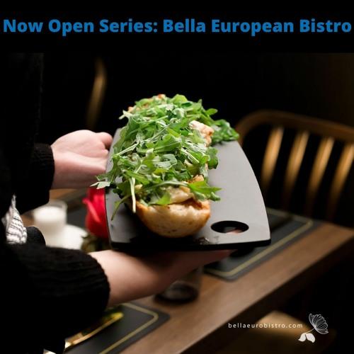 Now Open Series - Bella Bistro