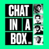 Download Chat In A Box -Episode 006 - Chatting Racism (Part Two) Mp3
